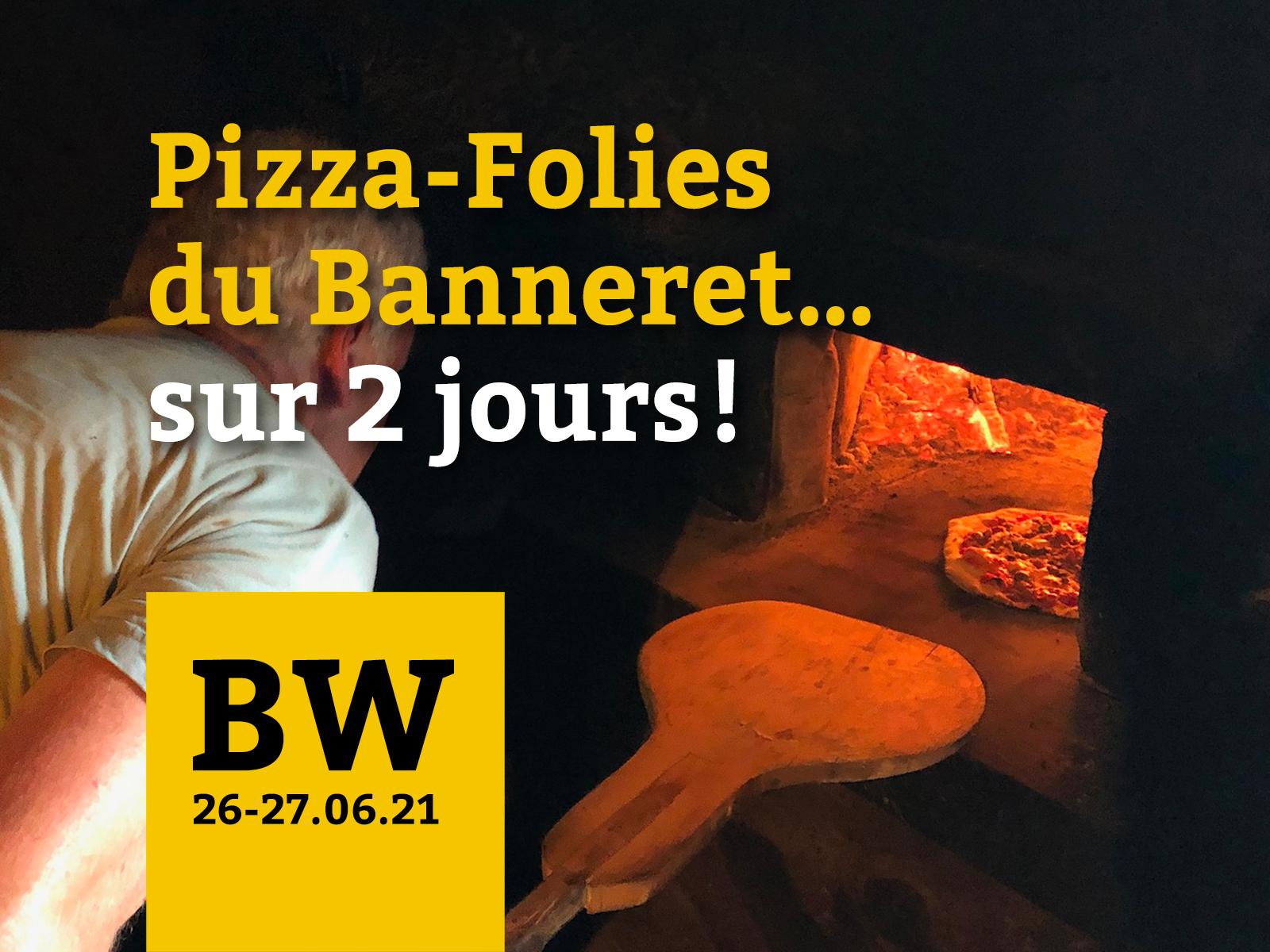 Pizza-Folies-Banneret-Wisard-Juin-2021-Grandval